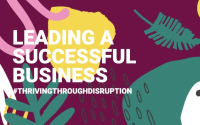 Thriving Through Disruption PT 1 | Leading a Successful Business