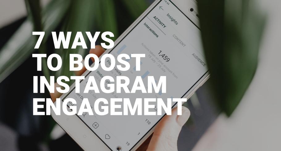 7 ways to improve engagement on Instagram