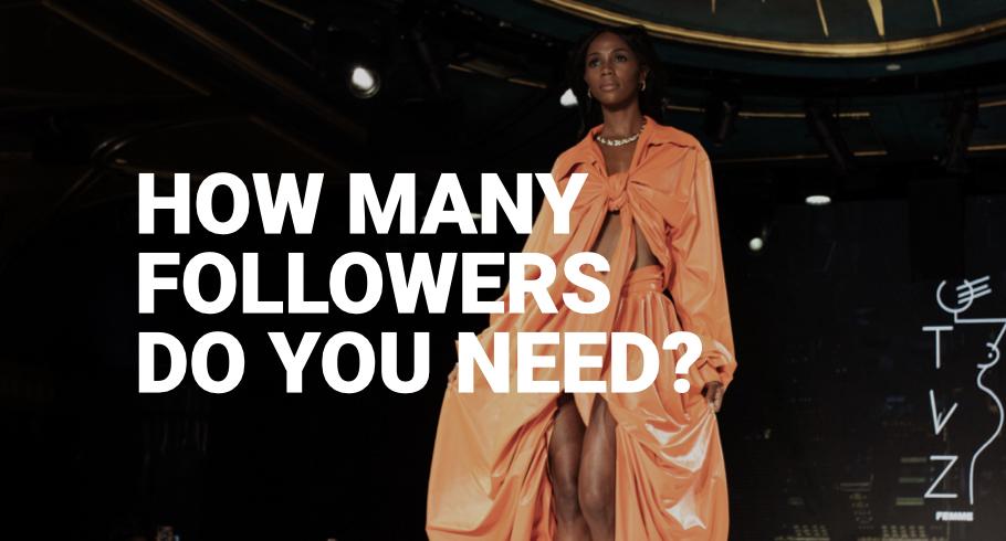 How many followers do you need?