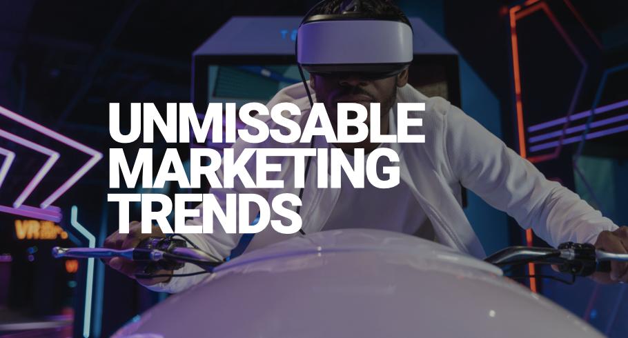 Marketing Trends 2021 & Beyond