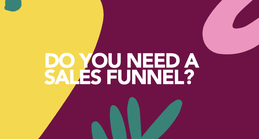 Do You Need A Sales Funnel?